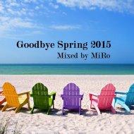 MiRo - Goodbye Spring 2015 ()