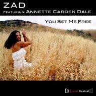 Zad, Annette Carden Dale - You Set Me Free (Original Mix)