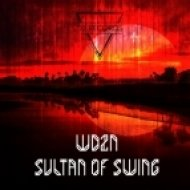 WD2N - Sultan of Swing  (Vijay & Sofia Zlatko Remix)