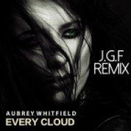 Aubrey Whitefield - Every Cloud (J.G.F Remix)