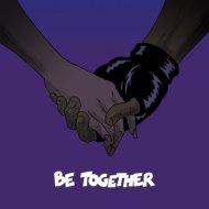 Major Lazer  - Be Together (Ship Wrek Remix)