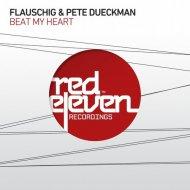 Flauschig, Pete Dueckmann  - Beat My Heart (Club Edit)