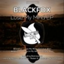 Blackfox, Ketami - Lose My Mind (Ketami Remix)
