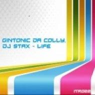 Gintonic Da Colly & DJ Stax - Life (Original Mix)