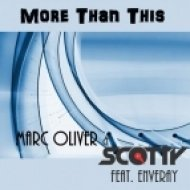 Marc Oliver & Scotty feat Enveray - More Than This (Marc Oliver remix)