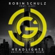 Robin Schulz - Headlights feat. Ilsey (Griffin Stoller Remix)