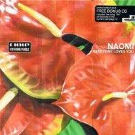 Naomi - Everyone Loves You When You\'re (Original mix)