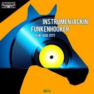 Instrumenjackin & Funkenhooker - New Jack City (Original mix)