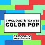 TwoLoud vs. Kaaze - Color Pop (StingeR-63 Massive Mix)