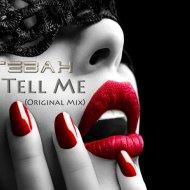 Tebah - Tell Me (Original Mix)