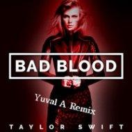 Taylor Swift Ft. Kendrick Lamar  - Bad Blood (Yuval A Remix)