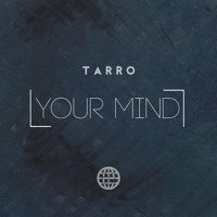 Tarro  - Your Mind (Original mix)