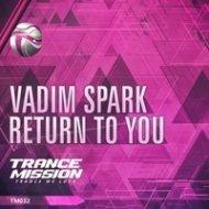 Vadim Spark - Return To You (Original mix)