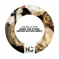 Jaques Le Noir - Burn the Stars (Seven Nation Army) (Extended Mix)
