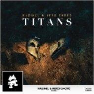 Razihel & Aero Chord - Titans (Original mix)