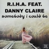 R.I.H.A. feat. Danny Claire - Somebody I Could Be (Mental Impulse Remix)