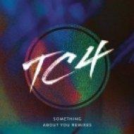 TC4 feat. Arlissa - Something About You (Drumsound & Bassline Smith Remix)