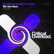 Splattered Implant & Tasso - We Are Here (Original Mix)