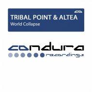 Tribal Point & Altea - World Collapse (Original Mix)