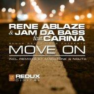 Rene Ablaze & Jam Da Bass ft. Carina - Move On (Original Mix)