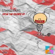 Stargliders - From The Silence (Original Mix)
