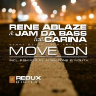 Rene Ablaze & Jam Da Bass feat. Carina - Move On (Maratone Dub Remix)