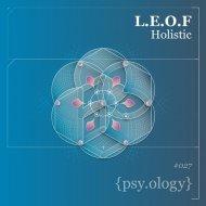 L.E.O.F - Holistic (Original Mix)