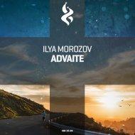 Ilya Morozov - Advaite (Original Mix)