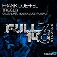 Frank Dueffel - Trigger (Mostfa & Mostfa Remix)