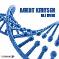 Agent Kritsek - All Over (Original Mix)