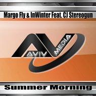 Margo Fly & InWinter & CJ Stereogun - Summer Morning (Original Mix)