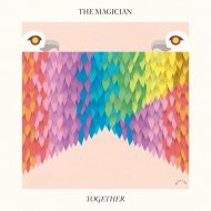 The Magician - Together (Original Mix)