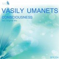 Vasily Umanets - Consciousness (Original Mix)