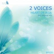 2 Voices - Heart of Asia (Original Mix)