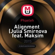 Phaeleh  - Alignment (Julia Smirnova feat. Maksim Vasilkov Remix)