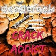DeadCrack - Crack Addict (Original mix)