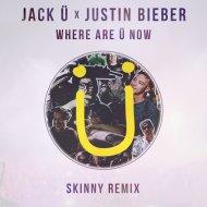 Jack Ü x Justin Bieber - Where Are Ü Now (Skinny Remix)