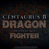 Centaurus B - Dragon Fighter (Original Mix)