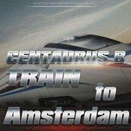 Centaurus B - Train to Amsterdam (Original Mix)