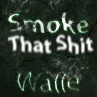 Walle - Smoke That Shit (Original Mix)