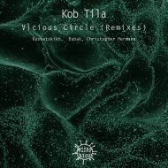Kob Tila - Vicious Circle (Christopher Hermann Remix)