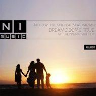 Nickolas Ilnitskiy - Dreams Come True (Original Mix)
