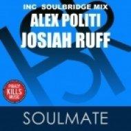 Alex Politi Ft. Josiah Ruff - Soulmate (Soulbridge Mix)
