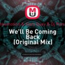 Funkemotion & Xiary Quey & Dj Pamen  - We\'ll Be Coming Back (Original Mix)