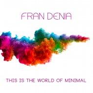 Fran Denia - ManNimal (Original Mix)