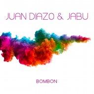 Juan Diazo & Jabu - Bombon (Original Mix)