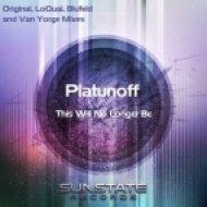 Platunoff - This Will No Longer Be (Original Mix)