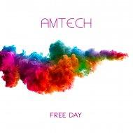 AmTech - Free Day (Shaun Macdonald Remix)