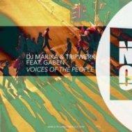DJ Marika & Tripwerk feat. Gaben  - Voices of The People (Original Version)
