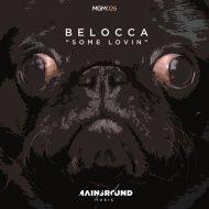 Belocca - Some Lovin\' (Original mix)